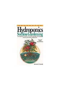 Hydroponics Soilless Gardening by Richard E Nicholls