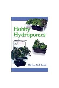 Hobby Hydroponics by Dr. Howard M. Resh