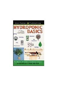 Hydroponic Basics by George Van Patten