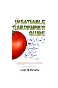The Insatiable Gardners Guide by Susan Brackney