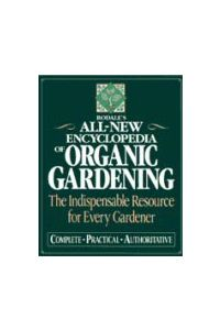Rodales All-New Encyclopedia of Organic Gardening